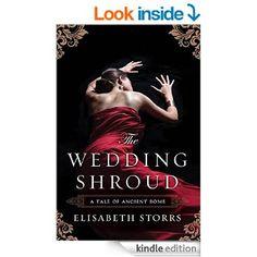 The Wedding Shroud (A Tale of Ancient Rome Book 1) eBook: Elisabeth Storrs: Amazon.com.au: Kindle Store