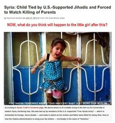 WARNING - DISTURBING:  Obama supported jihads  force little girl to watch parents' murder. Afterwards she was raped and her heart was ripped out.  It took me a while to pin this, but everyone has to know. OUR ADMINISTRATION IS ARMING THESE PEOPLE.