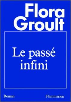 Passe infini: Amazon.com: Flora Groult: Books