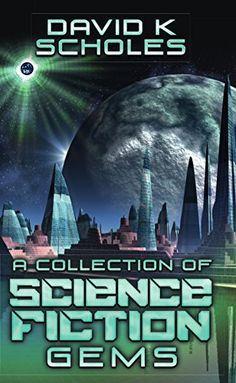 A Collection of Science Fiction Gems - http://www.justkindlebooks.com/collection-science-fiction-gems/