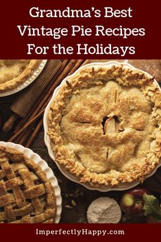 15 vintage pie recipes that have been handed down for decades or even hundreds of years. When it comes to pies I think vintage is best! Pie Recipes, Real Food Recipes, Dessert Recipes, Desserts, Cooking Tips, Cooking Recipes, Healthy Cooking, Best Pie, Nutrition