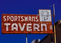 Sportsmans Tavern - Cave Junction, OR - by Lance Nix Vintage Signs For Sale, Vintage Metal Signs, Cave Junction Oregon, Custom Metal Signs, Typography Letters, Lettering, Garage Art, Advertising Signs, Bar Signs
