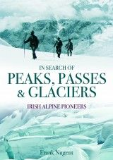 In Search of Peaks, Passes and Glaciers book launch - The Collins Press: Irish Book Publisher Book Launch, Exciting News, Antarctica, Book Publishing, Irish, Tours, Explore, Search, Events