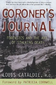 Coroner's Journal: Forensics and the Art of Stalking Death #crime #mystery