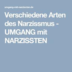 Verschiedene Arten des Narzissmus - UMGANG mit NARZISSTEN
