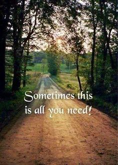 AMEN!!! Often times....chilling on a dirt road :)
