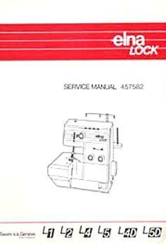 elna lock serger service manual l1 l2 l4 l5 l4d l5d sewing rh pinterest com