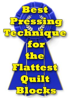 Learn to use the best pressing technique for the flattest quilt blocks. It's so easy, a fifth grader could do it!