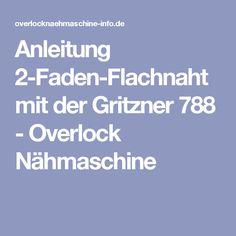 Anleitung 2-Faden-Flachnaht mit der Gritzner 788 - Overlock Nähmaschine