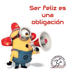 Ser feliz es una obligación