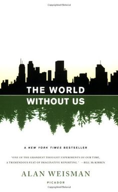 The World Without Us by Alan Weisman,http://www.amazon.com/dp/0312427905/ref=cm_sw_r_pi_dp_RLhGsb1RKNPQ0CFK