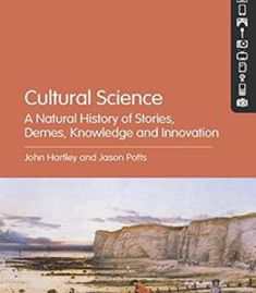 Cultural Science: A Natural History Of Stories Demes Knowledge And Innovation PDF