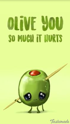 Funny Pun: Olive you so much it hurts Funny Food Puns, Food Jokes, Punny Puns, Cute Puns, Puns Jokes, Food Humor, Funny Cute, Hilarious, Pun Card