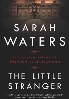 """Sarah Waters' The Little Stranger scared the holy bejesus out of me. In post-war England, a doctor becomes drawn into the life a family living in a decaying stately home, struggling to cope with a changing society. When strange things start happening in the old house, is there a rational explanation?"" — Tana French,"