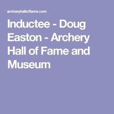 Inductee - Doug Easton - Archery Hall of Fame and Museum