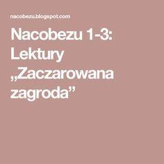 """Nacobezu 1-3: Lektury """"Zaczarowana zagroda"""" Multimedia, Montessori, Education, Therapy, 2nd Grades, First Grade, Onderwijs, Learning"""