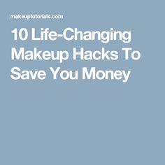 10 Life-Changing Makeup Hacks To Save You Money