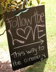 Outdoor Wedding Directional Sign Idea: Follow the Love. This Way to the Wedding