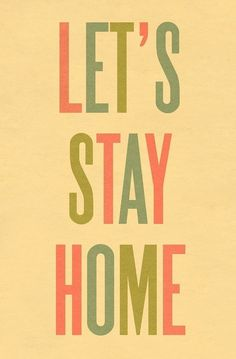 Typography Art Print by Ashley G  Let's Stay Home LARGE by ashleyg, $38.00