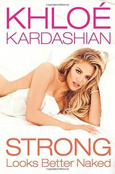 Book jacket folds out to a full-size poster! What you'll learn in Strong Looks Better Naked by KHLOE KARDASHIAN: Her secrets for obtaining the strength of body, mind, and heart Revelatory stories of her private struggles with relationships, weight, and self-image Kardashian passion about the power of strength: a strong body lays the foundation for a powerful mind Strength of heart, character, and finally spirit Practical advice, recipes, and compelling personal anecdotes Strong Looks Better…