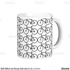 Ride Bikes are fun go ride one Coffee Mug