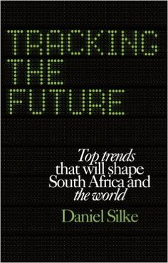 Tracking the future: Top trends that will shape South Africa and the world Political Economy, Future Trends, Keynote, South Africa, Kindle, Presentation, Shapes, Amazon, Reading