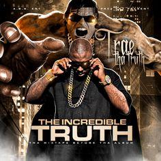 Trae - Incredible Truth- Mixtape Before The Album