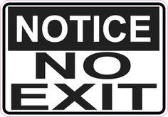 Notice No Exit sticker