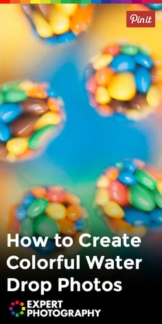 How to Create Colorful Water Drop Photos » Expert Photography