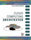 Cloud computing architected / by John Rhoton and Risto Haukioja