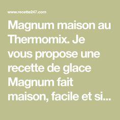 Magnum maison au Thermomix. Je vous propose une recette de glace Magnum fait maison, facile et simple à préparer chez vous avec le Thermomix.