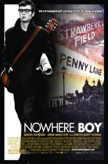 Nowhere Boy (2009).  A chronicle of John Lennon's first years, focused mainly in his adolescence and his relationship with his stern aunt Mimi, who raised him, and his absentee mother Julia, who re-entered his life at a crucial moment in his young life.   Director: Sam Taylor-Johnson