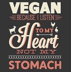 Vegana porque escucho a mi corazón y no a mi estómago. Ⓥ Powered by Plants