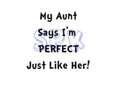 My Aunt says I'm perfect just like her Baby Bodysuit Toddler Free Shipping on Etsy, $16.00