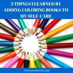 I challenged myself to add more creativity to my self-care. See what I learned by adding coloring books to my self-care routine!