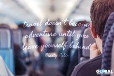 Travel doesn't become an adventure until you leave yourself behind #Quote #Travel #Adventure