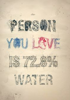 the person you love is water by Teagan White on Typography Served Typography Served, Typography Poster, Typography Letters, Hand Lettering, Hand Typography, Creative Typography, Typo Logo, Inspiration Typographie, Typographic Design