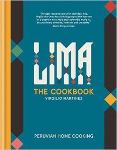 Lima The Cookbook   Virgilio Martinez & Luciana Bianchi