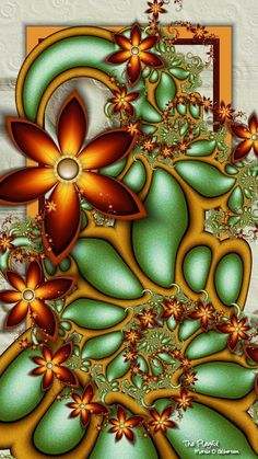 Made with UF 5.04 except for signature  I think that a fractal with flowers is the most like me. I just came in from working in my flower garden, and I do have a personality of o...
