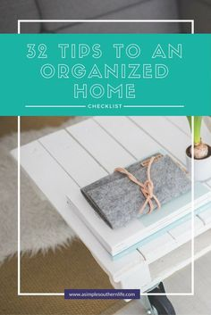 32 Tips to an Organized Home | Organizing doesn't have to take forever. These tips will help you take action today. Click through to check out more.