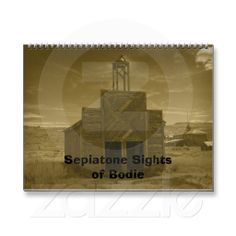 Sepiatone Sights of Bodie, CA 2014 Wall Calendar by Florals by Fred #zazzle #gift #photogift
