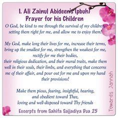 Dua for children by I. Ali As Sajjad Zainul Abideen (pbuh). My fav Dua. So encompassing. So much depth ❤