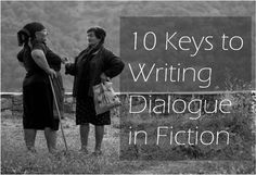 10 Keys to Writing Dialogue in Fiction. Best article I have ever read on the subject.
