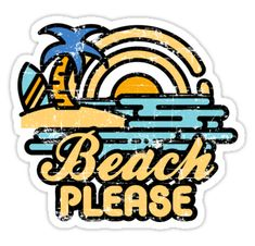 """Beach Please"" Sticker von artlahdesigns - Red bubble Stickers - Phonecases Stickers Cool, Surf Stickers, Red Bubble Stickers, Tumblr Stickers, Phone Stickers, Printable Stickers, Preppy Stickers, Surfboard Stickers, Snapchat Stickers"