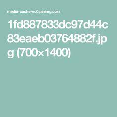 1fd887833dc97d44c83eaeb03764882f.jpg (700×1400)