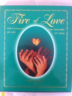 Fire of Love for Students of Life for Teachers of Yoga by Aadil Palkhivala http://www.amazon.com/dp/0977630501/ref=cm_sw_r_pi_dp_7gqtwb1082G2M