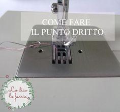 http://www.lodicolofaccio.it/2016/05/come-cucire-macchina-il-punto-dritto-tutorial.html