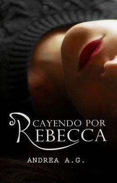 Cayendo por Rebecca © #Wattys2016 (en Wattpad) http://my.w.tt/UiNb/xbjfybWNqv #romance #Romance #amreading #books #wattpad