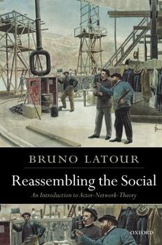Reassembling the Social: An Introduction to Actor-Network-Theory (Clarendon Lectures in Management Studies) by Bruno Latour http://www.amazon.com/dp/0199256055/ref=cm_sw_r_pi_dp_.k0Vvb0TYMRB5