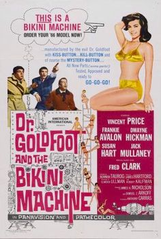Dr. Goldfoot and the Bikini Machine is a 1965 American International Pictures…
